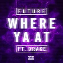 Future - Where Ya At feat. Drake
